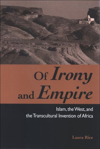 9780791472156: Of Irony and Empire: Islam, the West, and the Transcultural Invention of Africa (Suny Series, Explorations in Postcolonial Studies)