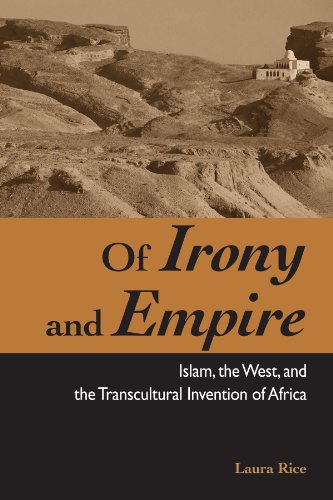 9780791472163: Of Irony and Empire: Islam, the West, and the Transcultural Invention of Africa (Suny Series, Explorations in Postcolonial Studies)
