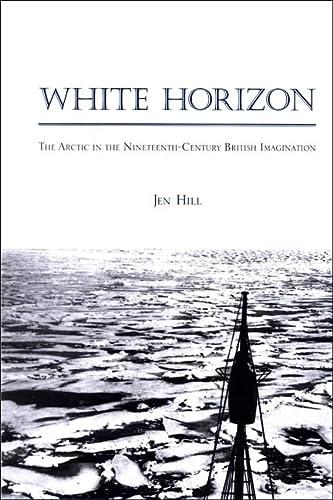 9780791472293: White Horizon: The Arctic in the Nineteenth-Century British Imagination (SUNY Series, Studies in the Long Nineteenth Century)