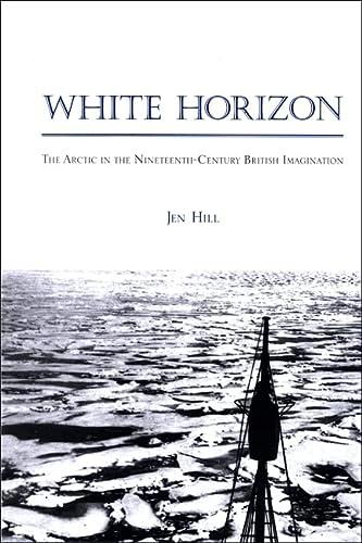 9780791472309: White Horizon: The Arctic in the Nineteenth-Century British Imagination (Studies in the Long Nineteenth Century) (SUNY Series, Studies in the Long Nineteenth Century)