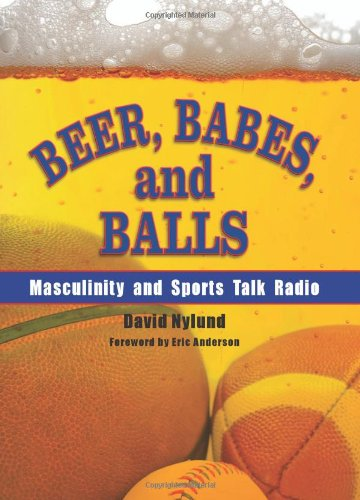 9780791472378: Beer, Babes, and Balls: Masculinity and Sports Talk Radio (Suny Series on Sport, Culture, and Social Relations (Hardcover))