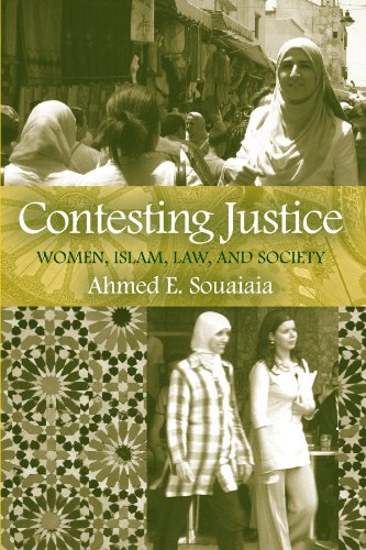 Contesting Justice: Women, Islam, Law, and Society: Souaiaia, Ahmed E.
