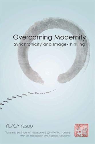 9780791474013: Overcoming Modernity: Synchronicity and Image-Thinking
