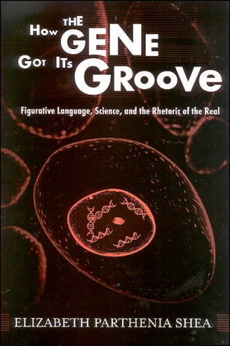 9780791474259: How the Gene Got Its Groove: Figurative Language, Science, and the Rhetoric of the Real