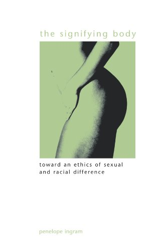 9780791474440: The Signifying Body: Toward an Ethics of Sexual and Racial Difference (Suny Series in Gender Theory)