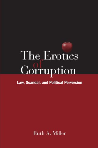 9780791474549: The Erotics of Corruption: Law, Scandal, and Political Perversion