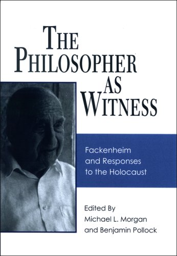 9780791474556: The Philosopher as Witness: Fackenheim and Responses to the Holocaust (Suny Series in Contemporary Jewish Thought)