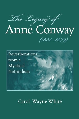 9780791474662: The Legacy of Anne Conway (1631-1679): Reverberations from a Mystical Naturalism