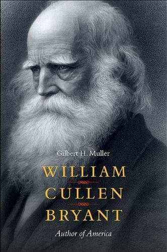 William Cullen Bryant: Author of America: Gilbert H. Muller