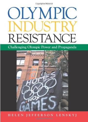 9780791474792: Olympic Industry Resistance: Challenging Olympic Power and Propaganda (S U N Y SERIES ON SPORT, CULTURE, AND SOCIAL RELATIONS)