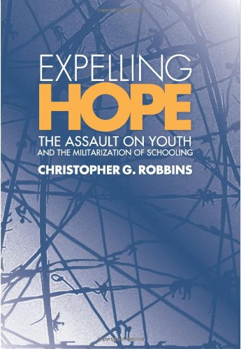 9780791475058: Expelling Hope: The Assault on Youth and the Militarization of Schooling (Suny Series, Interruptions: Border Testimony & Critical Discourse)