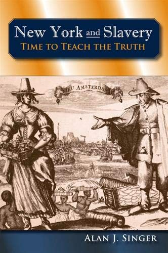 9780791475096: New York and Slavery: Time to Teach the Truth