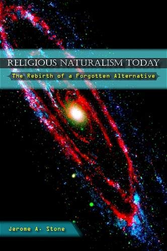 9780791475379: Religious Naturalism Today: The Rebirth of a Forgotten Alternative