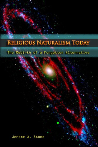 9780791475386: Religious Naturalism Today: The Rebirth of a Forgotten Alternative