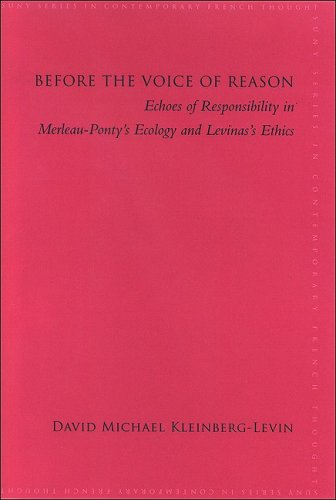 9780791475492: Before the Voice of Reason: Echoes of Responsibility in Merleau-Ponty's Ecology and Levinas's Ethics (SUNY Series in Contemporary French Thought (Hardcover))