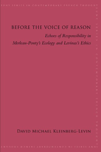 9780791475508: Before the Voice of Reason: Echoes of Responsibility in Merleau-ponty's Ecology and Levinas's Ethics (SUNY series in Contemporary French Thought)