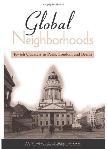 Global Neighborhoods: Jewish Quarters in Paris, London, and Berlin (Hardback): Michel S. Laguerre