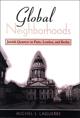 9780791475515: Global Neighborhoods: Jewish Quarters in Paris, London, and Berlin