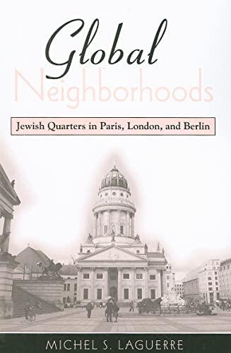 9780791475522: Global Neighborhoods: Jewish Quarters in Paris, London, and Berlin