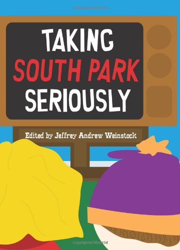 9780791475652: Taking South Park Seriously