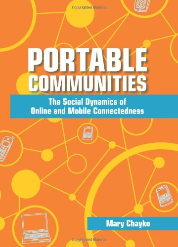 9780791475997: Portable Communities: The Social Dynamics of Online and Mobile Connectedness