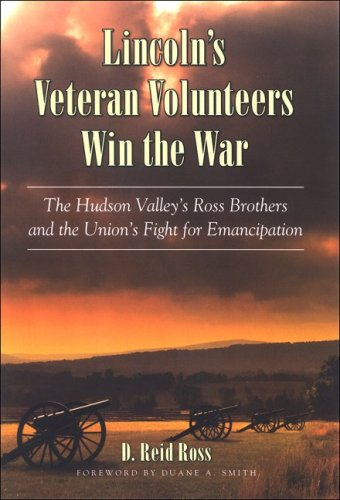 9780791476413: Lincoln's Veteran Volunteers Win the War: The Hudson Valley's Ross Brothers and the Union's Fight for Emancipation