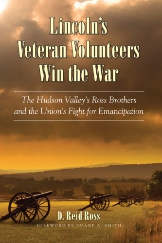 9780791476420: Lincoln's Veteran Volunteers Win the War: The Hudson Valley's Ross Brothers and the Union's Fight for Emancipation (Excelsior Editions)