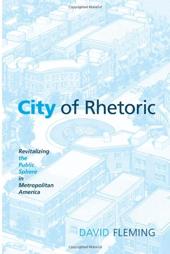 9780791476499: City of Rhetoric: Revitalizing the Public Sphere in Metropolitan America