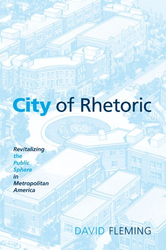 9780791476505: City of Rhetoric: Revitalizing the Public Sphere in Metropolitan America