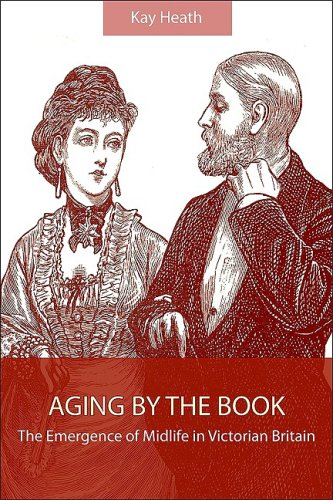 9780791476574: Aging by the Book: The Emergence of Midlife in Victorian Britain (SUNY series, Studies in the Long Nineteenth Century)