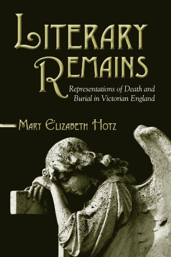 9780791476604: Literary Remains: Representations of Death and Burial in Victorian England (Suny Series, Studies in the Long Nineteenth Century)