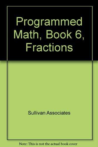 Programmed Math, Book 6, Fractions: Sullivan Associates