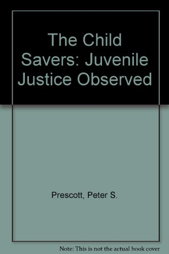 9780791715185: The Child Savers: Juvenile Justice Observed
