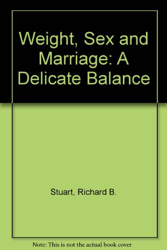 9780791717615: Weight, Sex and Marriage: A Delicate Balance