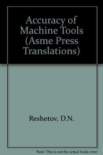 9780791800041: Accuracy of Machine Tools (Asme Press Translations)