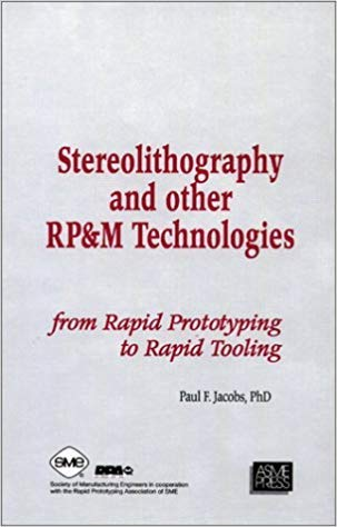 9780791800430: Stereolithography and Other Rp&m Technologies: From Rapid Prototyping to Rapid Tooling