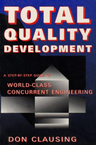 Total Quality Development:: A Step-By-Step Guide to World Class Concurrent Engineering: Don P. ...