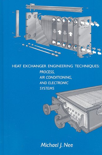 Heat Exchanger Engineering Techniques: Process, Air Conditioning, and Electronic Systems