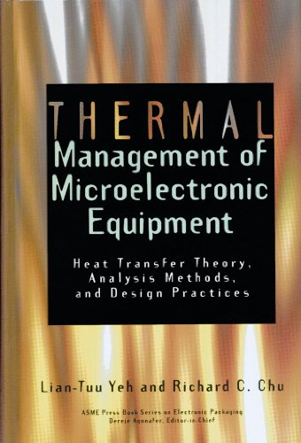 Thermal Management of Microelectronic Equipment: Heat Transfer: Lian-Tuu Yeh; Richard