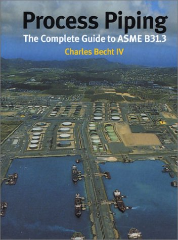 9780791801772: Process Piping: The Complete Guide to ASME B31.3