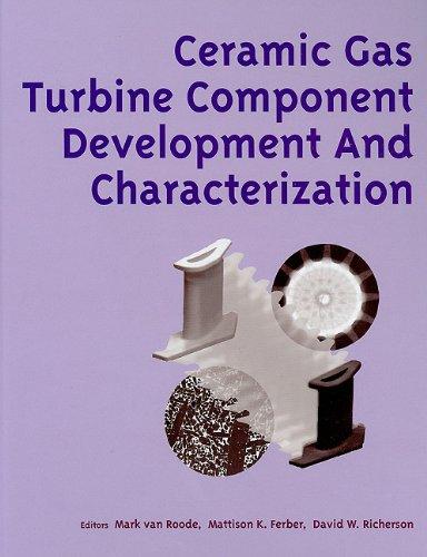 9780791801970: Ceramic Gas Turbine Component Development and Characterization: 2 (Progress in Ceramic Gas Turbine Development)