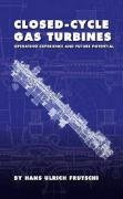 9780791802267: Closed-Cycle Gas Turbines: Operating Experience and Future Potential