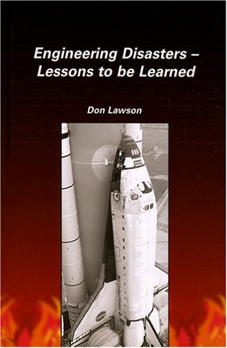 Engineering Disasters: Lessons to be Learned: Lawson, Don
