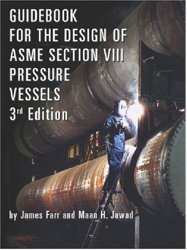 9780791802397: Guidebook for the Design of ASME Section VIII Pressure Vessels, Third Edition (Pipelines and Pressure Vessels)