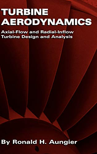 9780791802410: Turbine Aerodynamics: Axial-Flow and Radial-Flow Turbine Design and Analysis