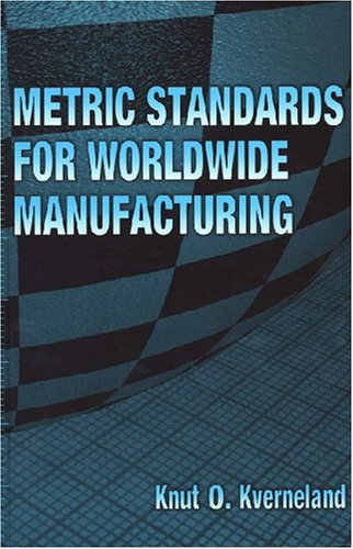 9780791802618: Metric Standards for Worldwide Manufacturing 2007 Edition