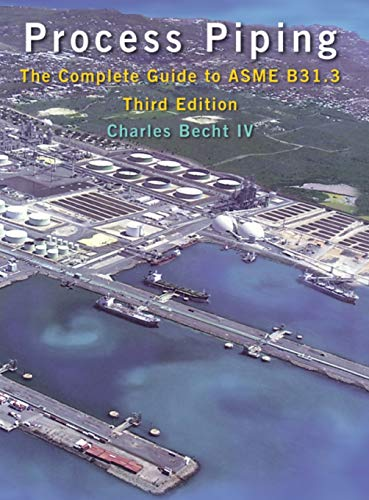 9780791802861: Process Piping: The Complete Guide to ASME B31.3, Third Edition