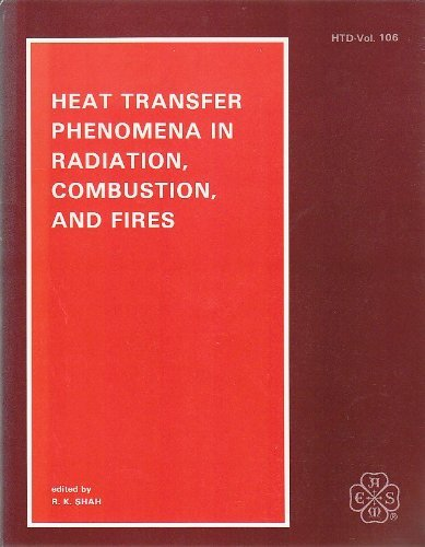 Heat Transfer Phenomena in Radiation Combustion and: Shah, R.K.