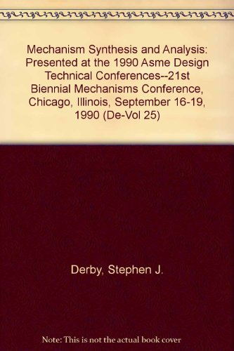 9780791805237: Mechanism Synthesis and Analysis: Presented at the 1990 Asme Design Technical Conferences--21st Biennial Mechanisms Conference, Chicago, Illinois, September 16-19, 1990 (De-Vol 25)