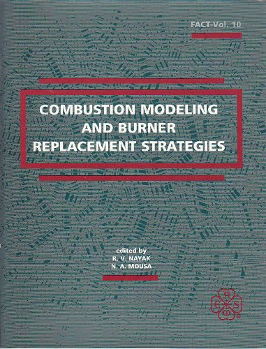 9780791805350: Combustion Modeling and Burner Replacement Strategies/Fact10/No G00523: Presented at the 1990 International Joint Power Generation Conference, Boston, ... October 21-25, 1990 (Fact (Series), Vol. 10,)